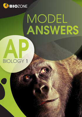 Model Answers AP Biology 1 Student Workbook by Tracey Greenwood, Lissa Bainbridge-Smith, Kent Pryor, Richard Allan