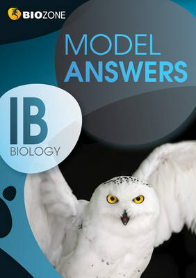 Model Answers IB Biology Student Workbook by Richard Allan, Tracey Greenwood, Lissa Bainbridge-Smith