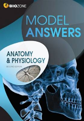 Anatomy & Physiology Model Answers by Tracey Greenwood, Lissa Bainbridge-Smith, Kent Pryor, Richard Allan