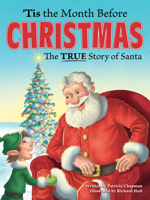 'Tis the Month Before Christmas The True Story of Santa by Patricia Chapman