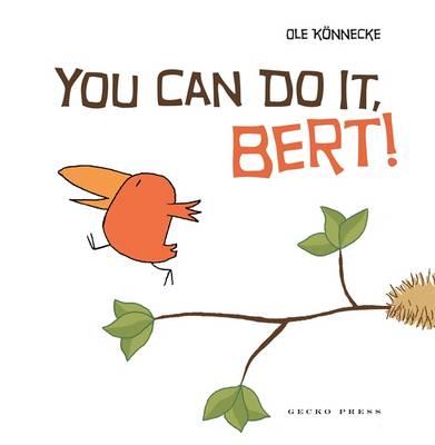 You Can Do It Bert! by Ole Konnecke