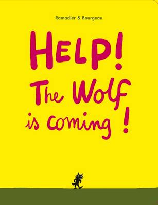 Help! The Wolf Is Coming! by Cedric Ramadier, Vincent Bourgeau