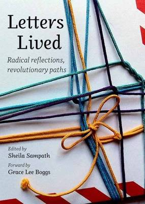 Letters Lived Radical Reflections, Revolutionary Paths by Sheila Sampath