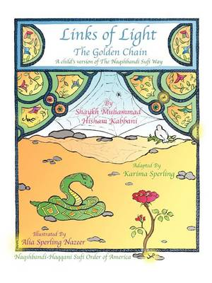 Links of Light The Golden Chain by Shaykh Muhammad Hisham Kabbani