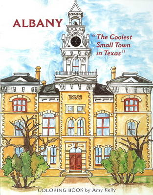 Albany Coloring Book The Coolest Small Town in Texas by Amy Kelly