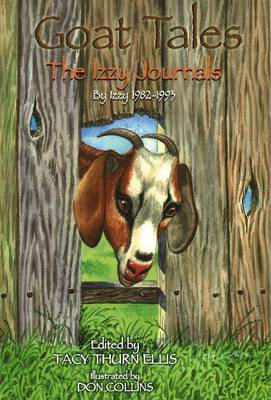Goat Tales The Izzy Journals by Tacy Thurn Ellis