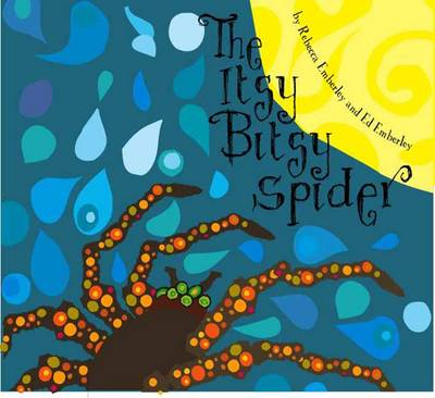 The Itsy Bitsy Spider by Rebecca Emberley, Ed Emberley