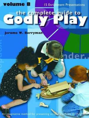 Godly Play by Jerome W. Berryman, Cheryl V. Minor