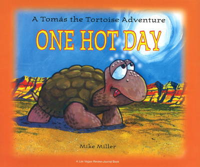 One Hot Day A Tomas the Tortoise Adventure by Mike Miller