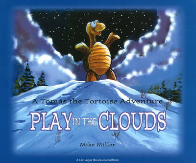 Play in the Clouds A Tomas the Tortoise Adventure by Mike Miller