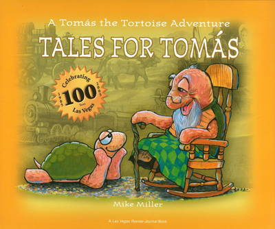Tales for Tomas A Tomas the Tortoise Adventure by Mike Miller