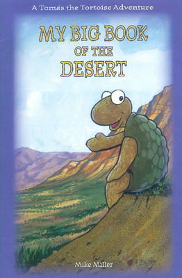 My Big Book of the Desert by Mike Miller