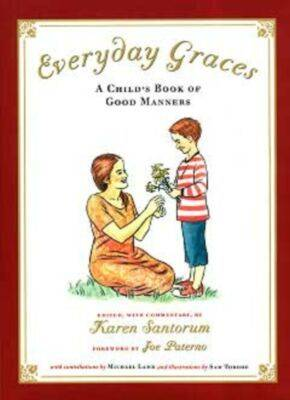 Everyday Graces A Child's Book of Manners by Karen Santorum