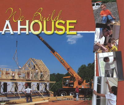 We Build a House by Michelle Beachy