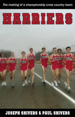 Harriers The Making of a Championship Cross Country Team by Joseph Shivers, Paul Shivers