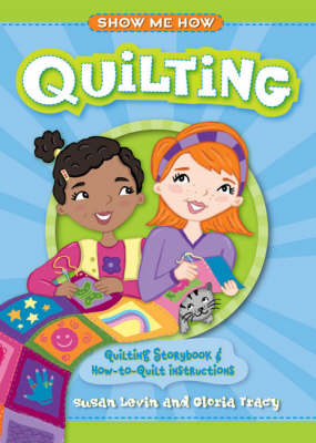Quilting Quilting Storybook and How-to-quilt Instructions by Susan Levin, Gloria Tracy