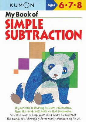 My Book of Simple Subtraction by Kumon Publishing