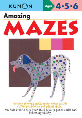 Amazing Mazes by Kumon Publishing