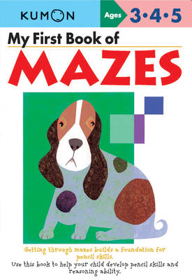 My First Book of Mazes by Kumon Publishing