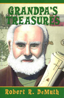 Grandpa's Treasures by Robert R. DeMuth
