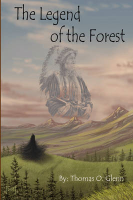 The Legend of the Forest by Thomas O Glen, Thomas O Glenn