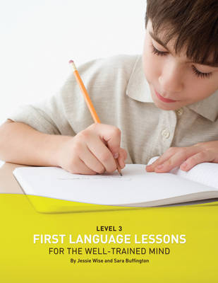 First Language Lessons for the Well Trained Mind Level 3 Instructor Guide by Jessie Wise, Sara Buffington