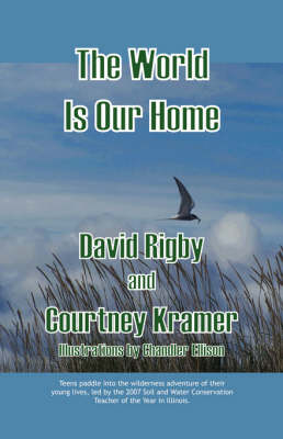 The World Is Our Home by David Rigby, Courtney Kramer