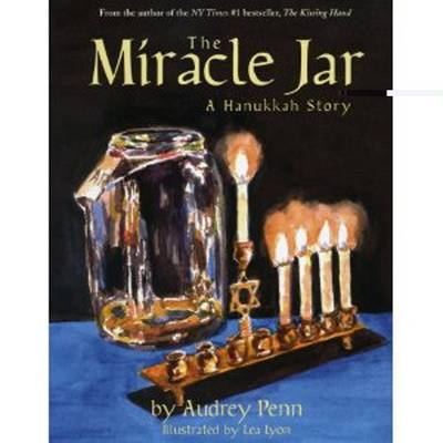The Miracle Jar A Hanukkah Story by Audrey Penn