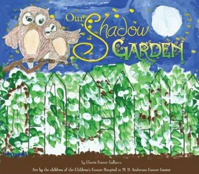 Our Shadow Garden by Cherie Foster Colburn