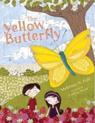 Yellow Butterfly by Mehrnaz S. Gill, Lindsay Ward
