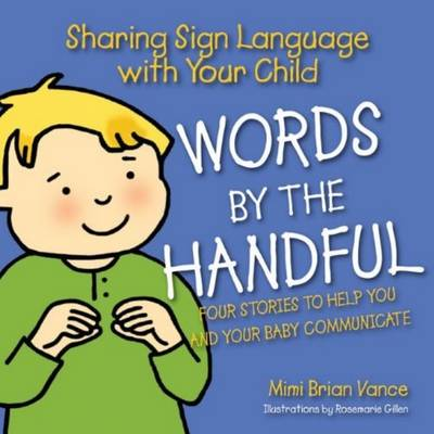 Words by the Handful Boxed Set Four Stories to Help You and Your Baby Communicate by Mimi Brian Vance