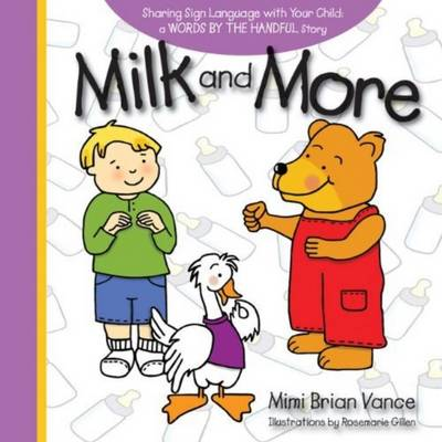 Milk and More Sharing Sign Language with Your Child by Mimi Brian Vance