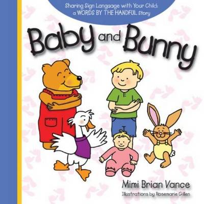 Baby and Bunny Sharing Sign Language with Your Child by Mimi Brian Vance