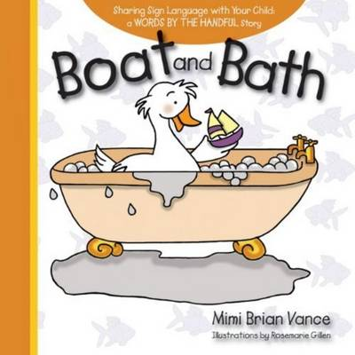 Boat and Bath Sharing Sign Language with Your Child by Mimi Brian Vance