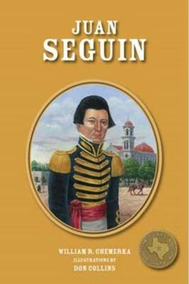 Juan Seguin by William R. Chemerka