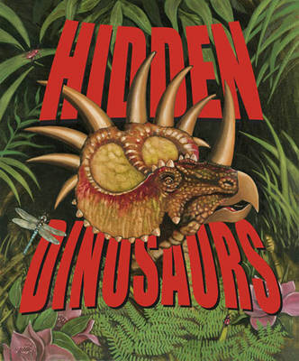 Hidden Dinosaurs by Joe Paleo, Jim DeWildt