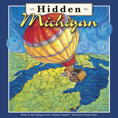 Hidden Michigan by Anne Margaret Lewis, Wendy Popko