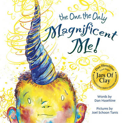 The One, the Only Magnificent Me by Dan Haseltine