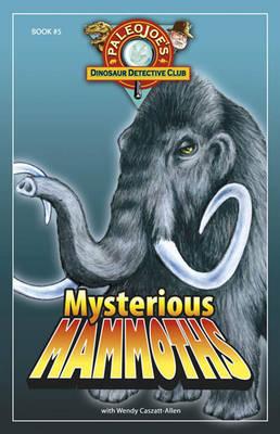 Mysterious Mammoths by Joe Paleo, Wendy Caszatt-Allen