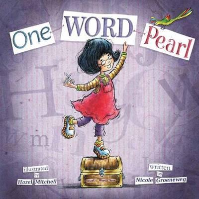 One Word Pearl by Nicole Groeneweg, Hazel Mitchell