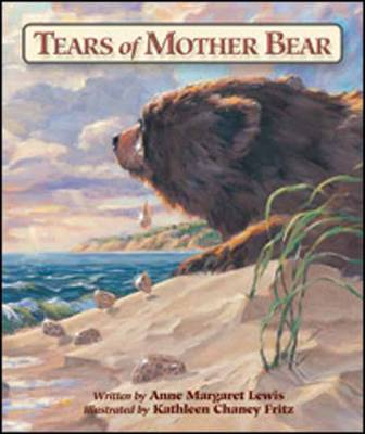 Tears of Mother Bear by Anne Margaret Lewis, Kathleen Cheney Fritz