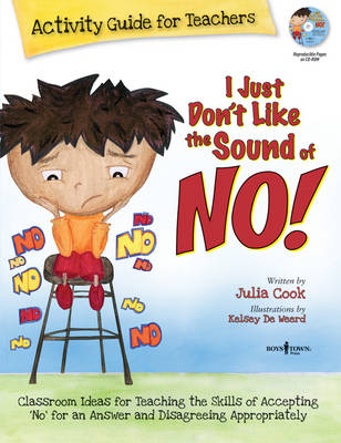 I Just Dont Like the Sound of No! Activity Guide for Teachers by Julia Cook