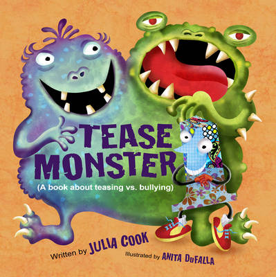 The Tease Monster (a Book About Teasing vs Bullying) by Julia Cook