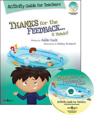 Thanks for the Feedback, I Think? Activity Guide for Teachers My Story About Accepting Criticism and Compliments the Right Way by Julia Cook