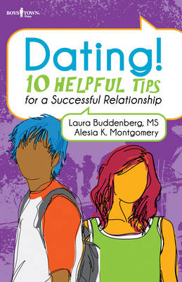 Dating! 10 Helpful Tips for a Successful Relationship by Laura J. Buddenberg, Alesia K. Montgomery