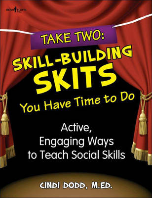 Take Two: Skill Building Skits You Have Time to Do Active, Engaging Ways to Teach Social Skills by Cindi (Cindi Dodd) Dodd
