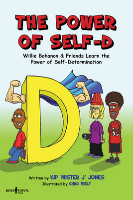 Power of Self-D Willie Bohanon & Friends Learn the Power of Self-Determination by Kip Jones