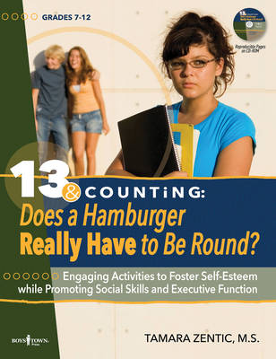 13 & Counting: Does a Hamburger Have to be Round Engaging Activities to Foster Self-Esteem While Promoting Social Skills and Executive Function by Tamara (Tamara Zentic) Zentic