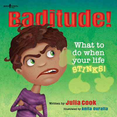 Baditude What to Do When Your Life Stinks by Julia Cook