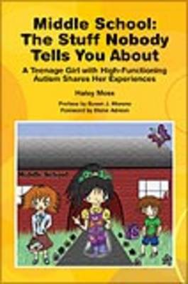 Middle School - The Stuff Nobody Tells You About A Teenage Girl with ASD Shares Her Experiences by Haley Moss